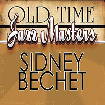 Old Time Jazz Masters - Sidney Bechet