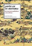 JAPON ES SU HISTORIA: De los primeros pobladores hasta la era Reiwa