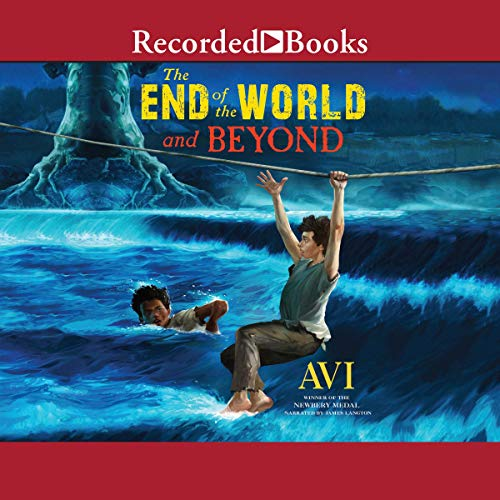 The End of the World and Beyond Audiobook By Avi cover art