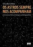 Os astros sempre nos acompanham: Um manual de astrologia contemporânea (Portuguese Edition)