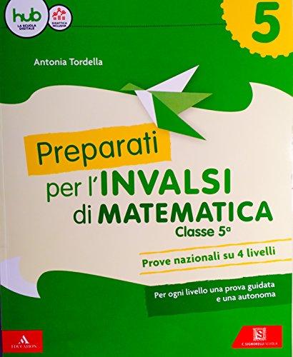 Preparati alle prove INVALSI. Matematica. Per la Scuola elementare. Con Contenuto digitale per download e accesso on line: 5