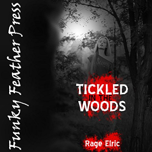 Tickled in the Woods (and Taken Without Limits)     A BDSM Horror Erotica Story              By:                                                                                                                                 Rage Elric                               Narrated by:                                                                                                                                 Jackie Marie                      Length: 29 mins     1 rating     Overall 3.0