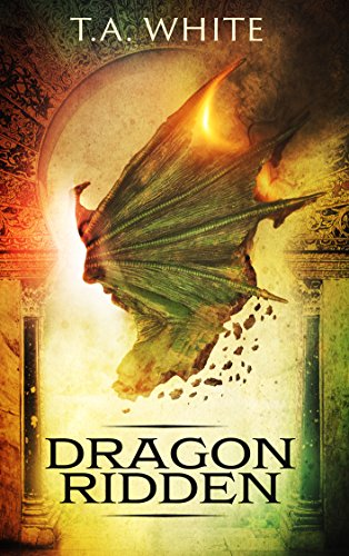 Dragon-Ridden (Dragon Ridden Chronicles Book 1) (English Edition)