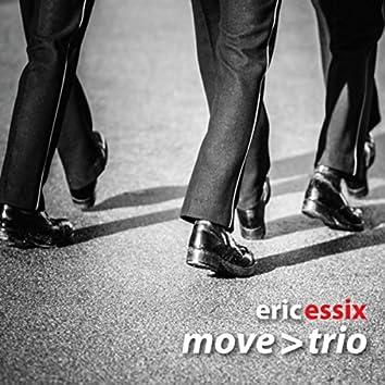 Eric Essix's Move > Trio