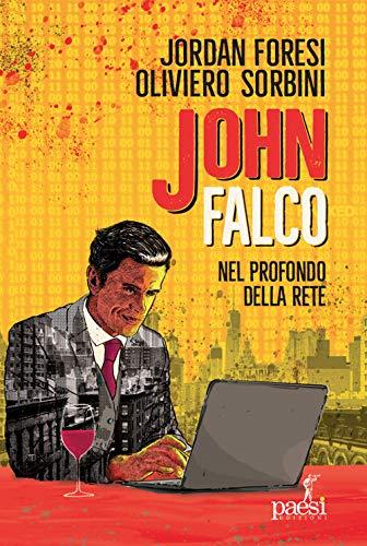 John Falco. Nel profondo della rete