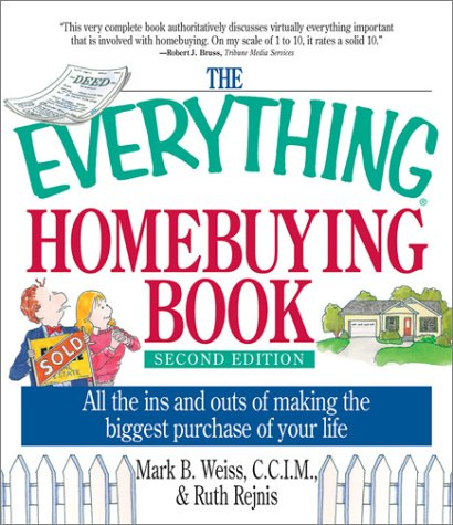 The Everything Homebuying Book: All the Ins and Outs of Making the Biggest Purchase of Your Life (Everything: Business and Personal Finance)