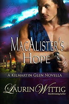 MacAlister's Hope: a Kilmartin Glen novella by [Laurin Wittig]