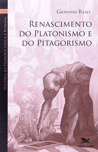 História da filosofia grega e romana (Vol. VII): Volume VII: Renascimento do platonismo e do pitagorismo: 7