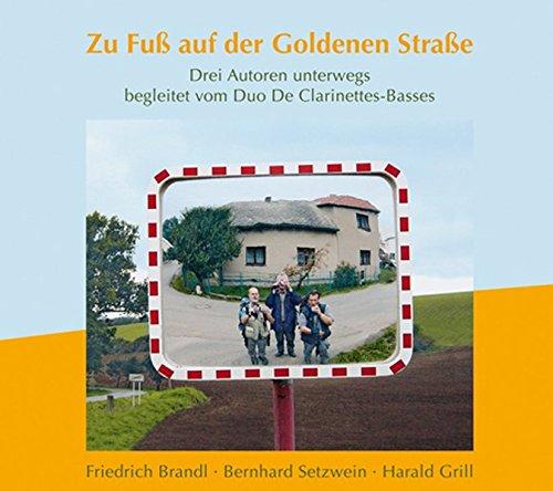 Zu Fuß auf der Goldenen Straße: Drei Autoren unterwegs
