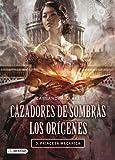 Princesa mecánica. Cazadores de sombras. Los orígenes 3: Cazadores de sombras. Los orígenes 3 (La Isla del Tiempo Plus)