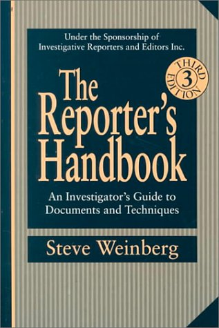 The Reporter's Handbook: An Investigator's Guide to Documents and Techniques