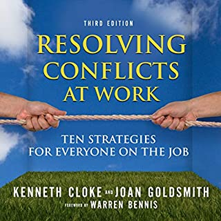 Resolving Conflicts at Work     Ten Strategies for Everyone on the Job              By:                                                                                                                                 Kenneth Cloke,                                                                                        Joan Goldsmith,                                                                                        Warren Bennis - foreword                               Narrated by:                                                                                                                                 Danny Campbell                      Length: 14 hrs and 38 mins     Not rated yet     Overall 0.0