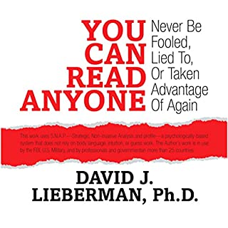 You Can Read Anyone     Never Be Fooled, Lied to, or Taken Advantage of Again              By:                                                                                                                                 David J,                                                                                        Lieberman                               Narrated by:                                                                                                                                 David J. Lieberman                      Length: 3 hrs and 17 mins     261 ratings     Overall 3.6