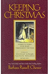 Keeping Christmas: 25 Stories to Warm Your Heart Throughout the Year Hardcover