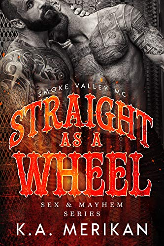Straight as a Wheel - Smoke Valley MC (M/M biker romance) (Sex & Mayhem Book 11) (English Edition)