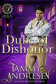 Duke of Dishonor: Regency Romance (Lords of Scandal Book 11)