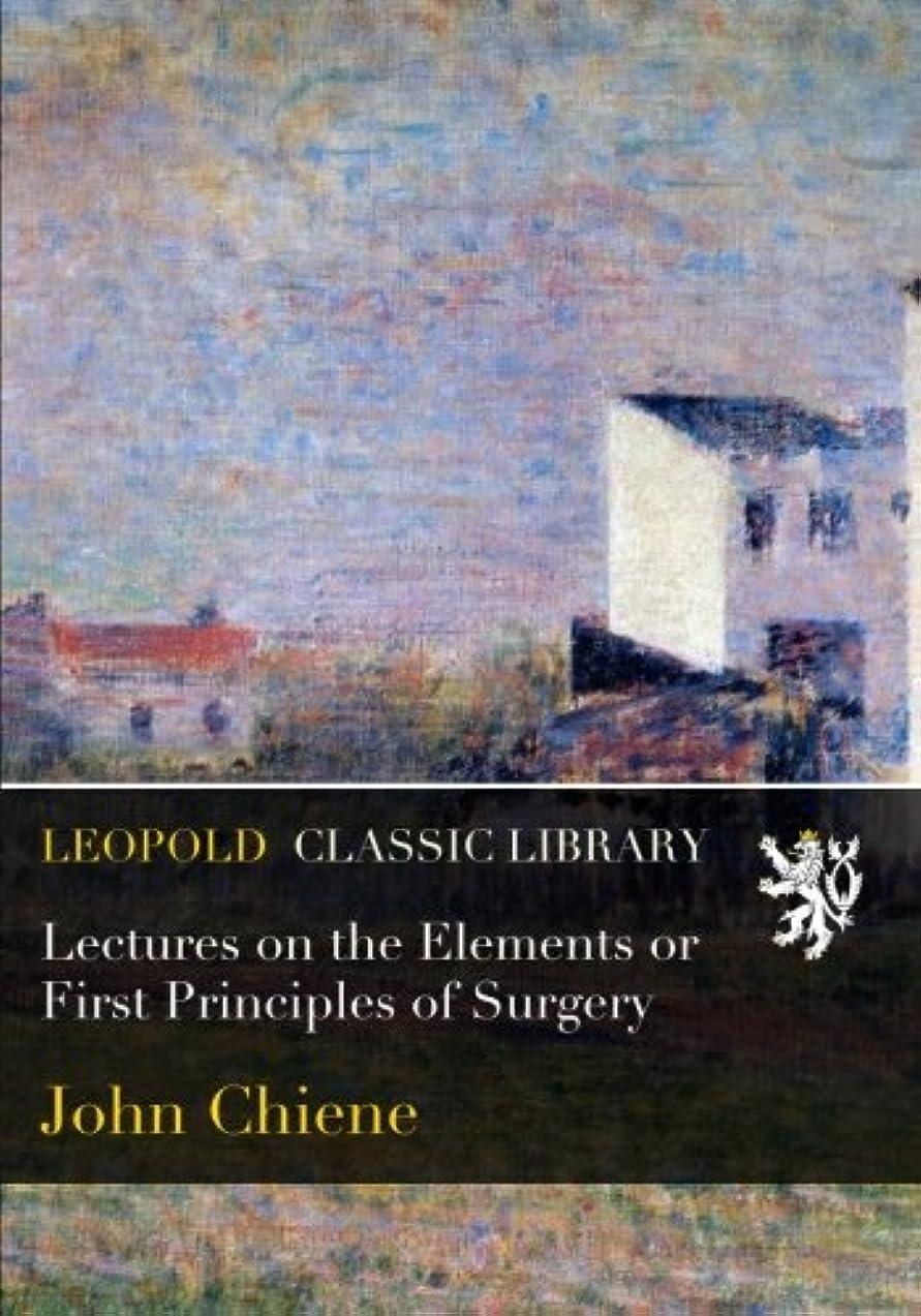 ジャムモック伝統的Lectures on the Elements or First Principles of Surgery