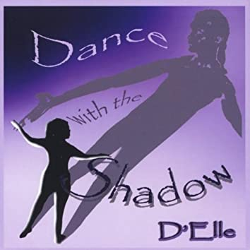 Dance With the Shadow