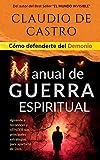 Cómo Defenderte del Demonio: MANUAL DE GUERRA ESPIRITUAL / Aprende a reconocer y VENCER sus principales ESTRATEGIAS para apartarte de DIOS.