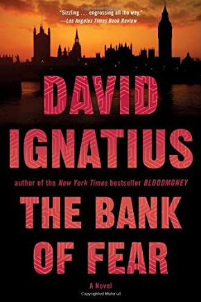 [The Bank of Fear: A Novel] [By: Ignatius, David] [July, 2013]