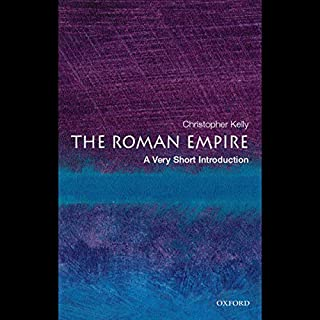 The Roman Empire     A Very Short Introduction              By:                                                                                                                                 Christopher Kelly                               Narrated by:                                                                                                                                 Richard Davidson                      Length: 5 hrs and 17 mins     Not rated yet     Overall 0.0