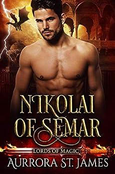 Nikolai of Semar (Lords of Magic Book 3) by [Aurrora St. James]