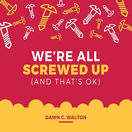 We're All Screwed Up: (And That's Ok) Titelbild
