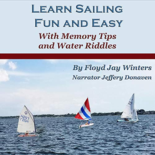 Learn Sailing Fun and Easy Audiobook By Floyd Jay Winters cover art