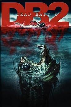 Dead Bait 2 by [Steve Alten, Ramsey Campbell, Guy N Smith, Tim Curran, James Robert Smith]