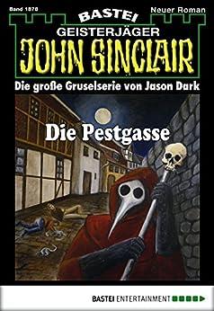 John Sinclair - Folge 1878: Die Pestgasse von [Uwe Voehl]
