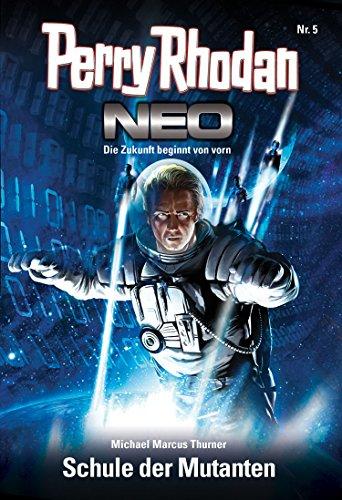 Perry Rhodan Neo 5: Schule der Mutanten: Staffel: Vision Terrania 5 von 8