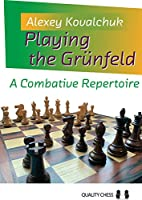 Playing the Gruenfeld: A Combative Repertoire