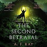 The Second Betrayal: A Fantasy LitRPG Adventure: Divine Apostasy, Book 2