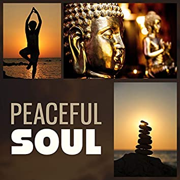 Peaceful Soul – New Age Music for Relax, Deep Meditation, Yoga Mantra, Calmness Day at Home, Sounds of Nature to Reduce Stress and Relax