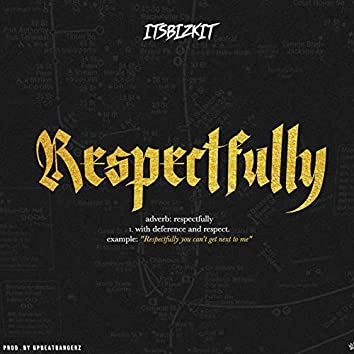 Respectfully (Radio Edit)