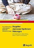 Ratgeber Autismus-Spektrum-Störungen: Informationen für Betroffene, Eltern, Lehrer und Erzieher (Ratgeber Kinder- und Jugendpsychotherapie)