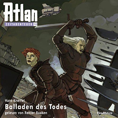 Balladen des Todes (Atlan Zeitabenteuer 10) audiobook cover art