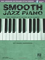 Smooth Jazz Piano: The Complete Guide (Hal Leonard Keyboard Style)