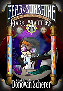Fear & Sunshine: Dark Matters: Book Two of the Darksmith Family Legacy by [Donovan Scherer]