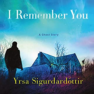 I Remember You     A Ghost Story              By:                                                                                                                                 Yrsa Sigurdardottir                               Narrated by:                                                                                                                                 Lucy Paterson                      Length: 11 hrs and 43 mins     198 ratings     Overall 4.1