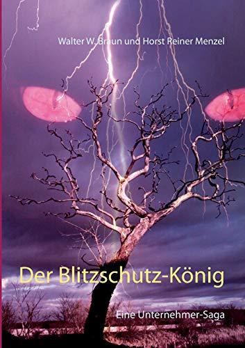 Der Blitzschutz-König: Eine Unternehmer-Saga