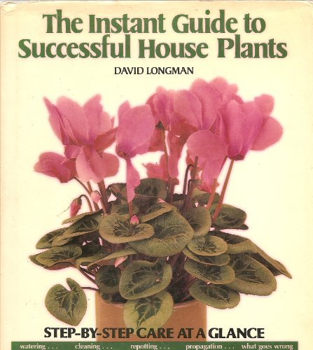 The Instant Guide to Successful House Plants