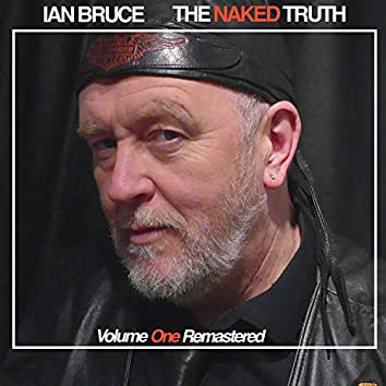 The Naked Truth: Volume One Remastered