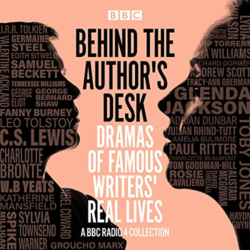Behind the Author's Desk: Dramas of Famous Writers' Real Lives cover art