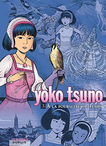 Yoko Tsuno - L'intégrale - tome 3 - A la poursuite du temps