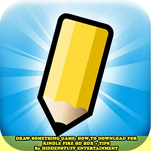 Draw Something Game: How to Download for Kindle Fire HD HDX + Tips audiobook cover art