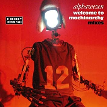 Welcome To Machinarchy