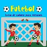 Futebol Livro de colorir para meninos.: Para pequenos amantes de futebol. Composto para meninos de 4 a 8 anos. Ciência e ciência. Boa sorte!!!