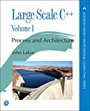 Large-Scale C++ Volume I: Process and Architecture (The Pearson Addison-Wesley Professional Computing Series) - John Lakos