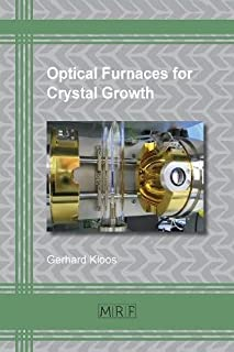 Optical Furnaces for Crystal Growth (Materials Research Foundations)